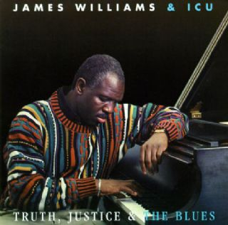 James Williams & ICU - Truth, Justice & The Blues
