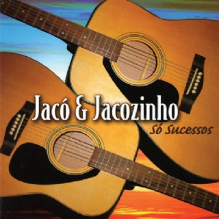 Jaco E Jacozinho - Só Sucessos