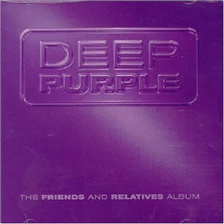 Deep Purple - The Friends And Relatives Album