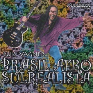 CD Luis Vagner - Brasil Afro Sulrealista