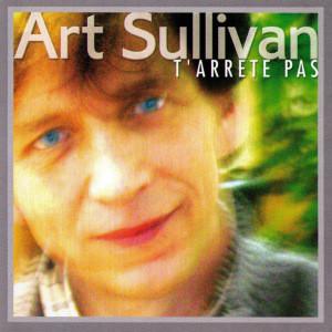 CD Art Sullivan - TArrête Pas