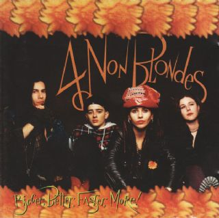 Cd 4 Non Blondes - Bigger, Better, Faster, More!