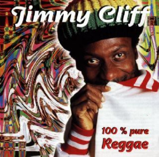 Jimmy Cliff - 100% Pure Reggae