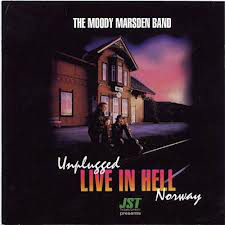 Moody Marsden Band - Unplugged Live In Hell