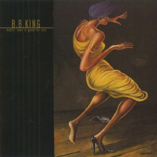 CD B.B. King - Makin Love Is Good For You