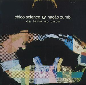 CD Chico Science & Nação Zumbi - Da Lama Ao Caos