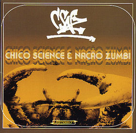 CHICO SCIENCE & NACAO ZUMBI - CSNZ