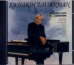 CD RICHARD CLAYDERMAN - MY BRAZILIAN COLLECTION 1(USADO/OTIMO)