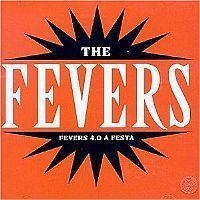 CD THE FEVERS - FEVERS 4.0 A FESTA (NOVO/LACRADO)