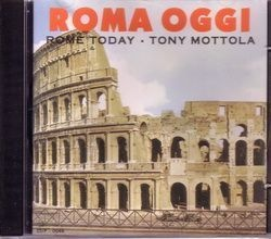 CD TONY MOTTOLA - ROMA OGGI ROME TODAY (USADO/OTIMO)