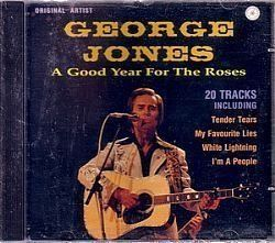 CD GEORGE JONES - A GOOD YEAR FOR THE ROSES (NOVO/ABERTO)