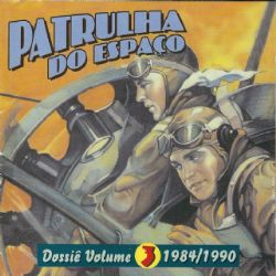 CD Patrulha Do Espaco - Dossie Volume 3 -1984/1990
