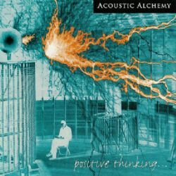 Cd Acoustic Alchemy - Positive Thinking