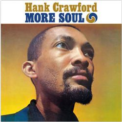 Hank Crawford - More Soul + The Soul Clinic