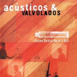 Cd Acusticos & Valvulados - Creme Dental Rock N Roll